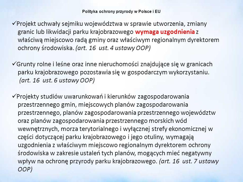 Polityka ochrony przyrody w Polsce i EU Projekt uchwały sejmiku województwa w sprawie utworzenia, zmiany granic lub likwidacji parku krajobrazowego wy