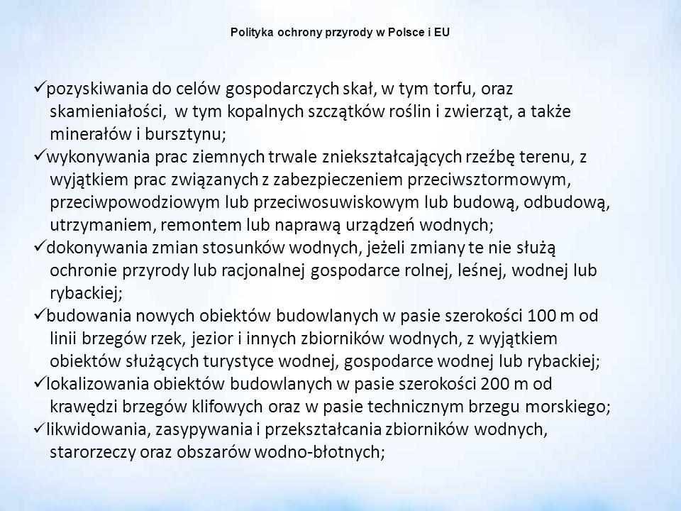 Polityka ochrony przyrody w Polsce i EU pozyskiwania do celów gospodarczych skał, w tym torfu, oraz skamieniałości, w tym kopalnych szczątków roślin i