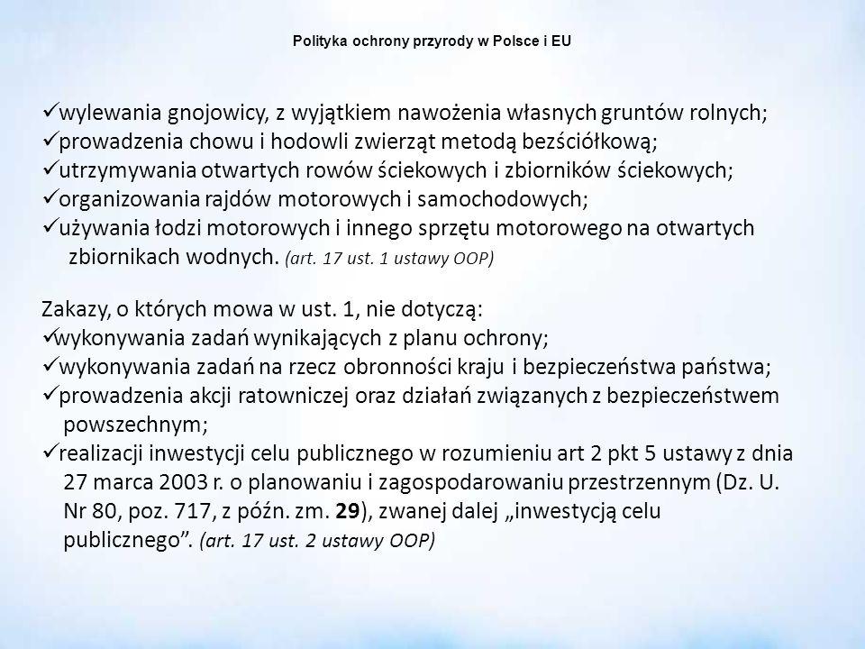 Polityka ochrony przyrody w Polsce i EU wylewania gnojowicy, z wyjątkiem nawożenia własnych gruntów rolnych; prowadzenia chowu i hodowli zwierząt meto