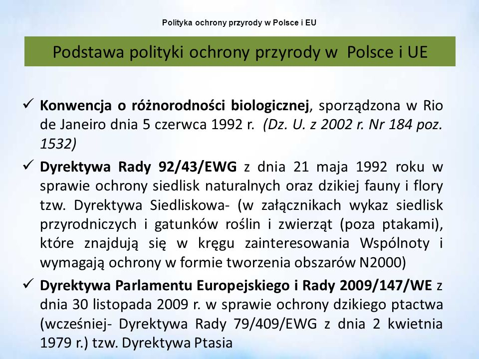 Polityka ochrony przyrody w Polsce i EU Formy ochrony przyrody w planowaniu przestrzennym: dokumenty planistyczne gminy (studium i miejscowe plany) i województwa w części dotyczącej: rezerwatu przyrody i jego otuliny, PK i jego otuliny, OChK, obszaru N2000 wymagają uzgodnienia z RDOŚ.