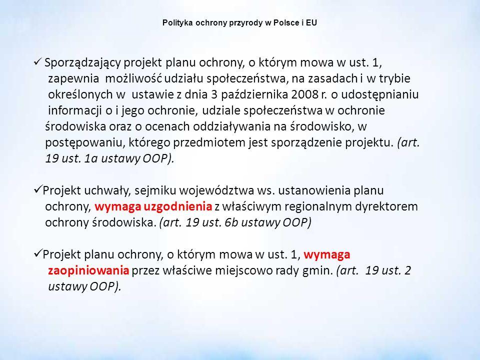 Polityka ochrony przyrody w Polsce i EU Sporządzający projekt planu ochrony, o którym mowa w ust. 1, zapewnia możliwość udziału społeczeństwa, na zasa