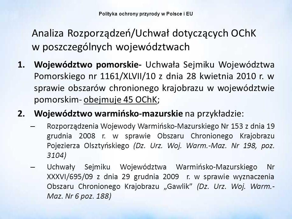Polityka ochrony przyrody w Polsce i EU Analiza Rozporządzeń/Uchwał dotyczących OChK w poszczególnych województwach 1.Województwo pomorskie- Uchwała S