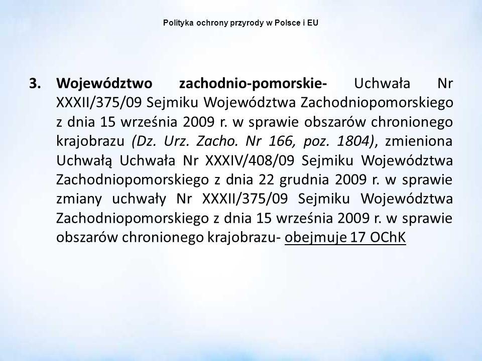 Polityka ochrony przyrody w Polsce i EU 3.Województwo zachodnio-pomorskie- Uchwała Nr XXXII/375/09 Sejmiku Województwa Zachodniopomorskiego z dnia 15