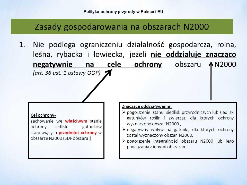 Polityka ochrony przyrody w Polsce i EU Zasady gospodarowania na obszarach N2000 Znaczące oddziaływanie: pogorszenie stanu siedlisk przyrodniczych lub