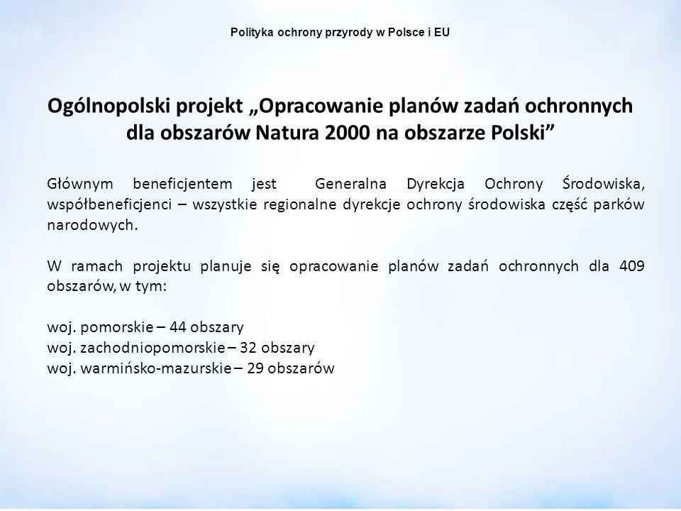Polityka ochrony przyrody w Polsce i EU Ogólnopolski projekt Opracowanie planów zadań ochronnych dla obszarów Natura 2000 na obszarze Polski Głównym b