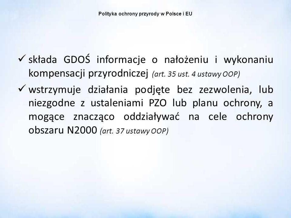Polityka ochrony przyrody w Polsce i EU składa GDOŚ informacje o nałożeniu i wykonaniu kompensacji przyrodniczej (art. 35 ust. 4 ustawy OOP) wstrzymuj