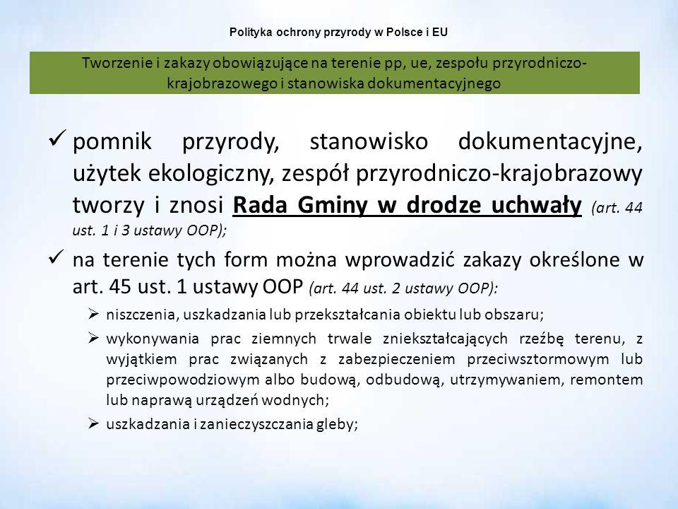 Polityka ochrony przyrody w Polsce i EU Tworzenie i zakazy obowiązujące na terenie pp, ue, zespołu przyrodniczo- krajobrazowego i stanowiska dokumenta