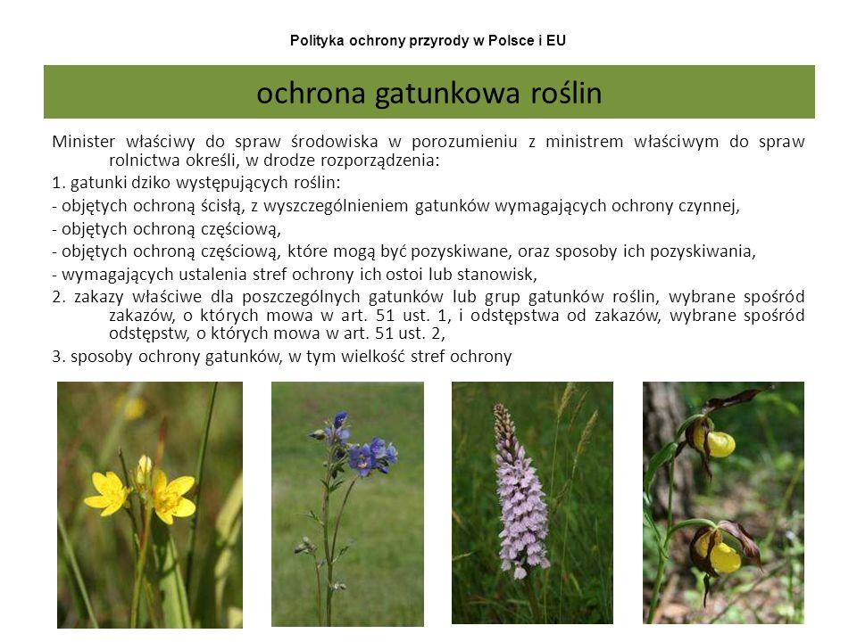 Polityka ochrony przyrody w Polsce i EU Minister właściwy do spraw środowiska w porozumieniu z ministrem właściwym do spraw rolnictwa określi, w drodz