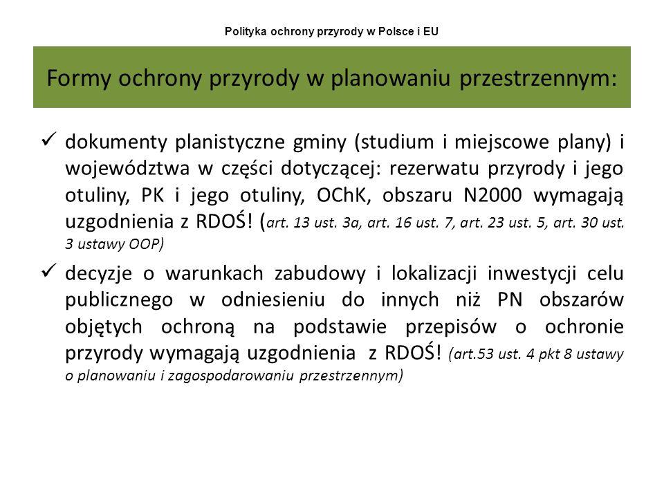 Polityka ochrony przyrody w Polsce i EU Formy ochrony przyrody w planowaniu przestrzennym: dokumenty planistyczne gminy (studium i miejscowe plany) i