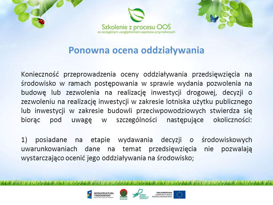 Uzasadnienie decyzji powinno zawierać 1) jeżeli została przeprowadzona ocena oddziaływania przedsięwzięcia na środowisko: informacje o postępowaniu z