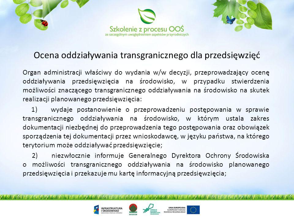 Postępowanie w sprawie transgranicznego oddziaływania na środowisko W razie stwierdzenia możliwości znaczącego transgranicznego oddziaływania na środo