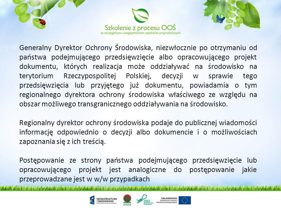 Po stwierdzeniu zasadności przystąpienia do postępowania regionalny dyrektor ochrony środowiska wykłada do wglądu w języku polskim otrzymane dokumenty