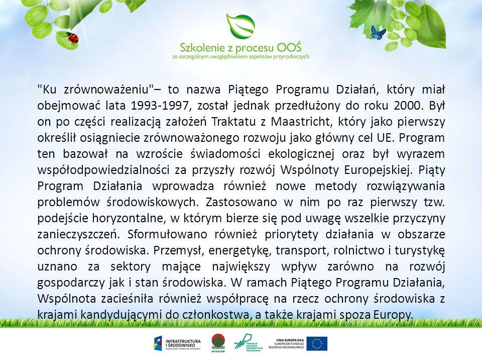 Czwarty Program Działań na okres 1987-1992 okazał się przełomowy dla polityki ochrony środowiska. W Jednolitym Akcie Europejskim z 1987 r. Wspólnota o