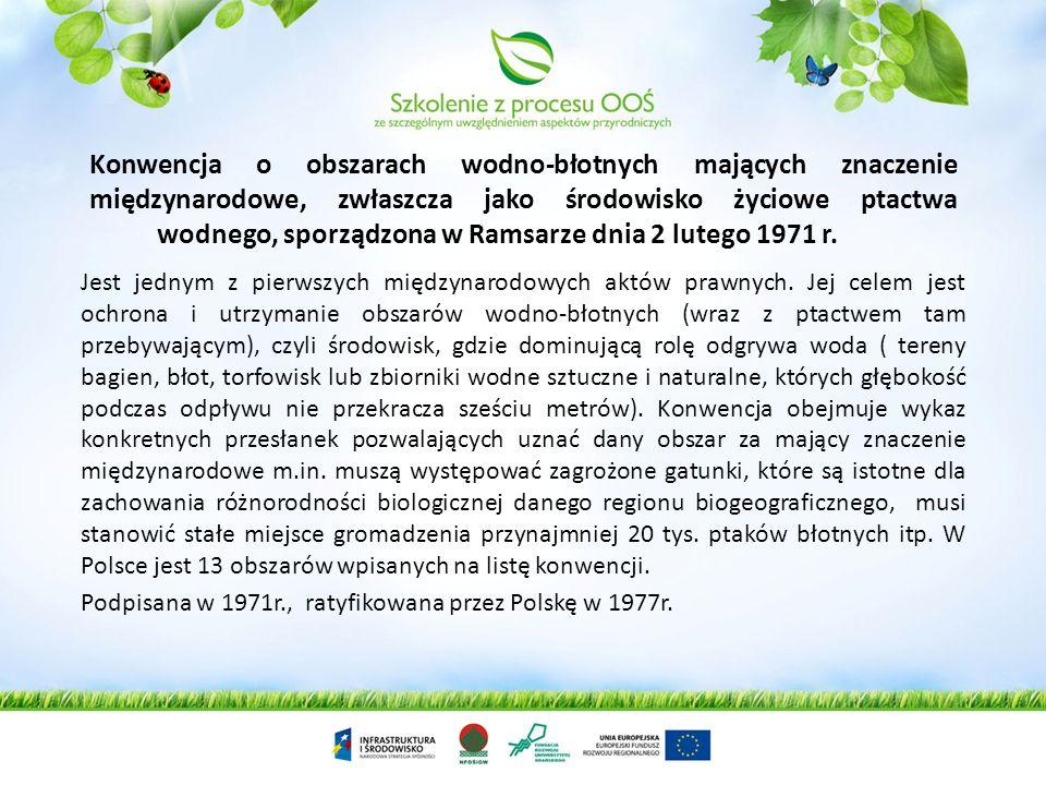Wybrane konwencje podpisane przez Polskę, które związane są z OOŚ Konwencja międzynarodowa - umowa międzynarodowa, czyli wspólne oświadczenie państw,