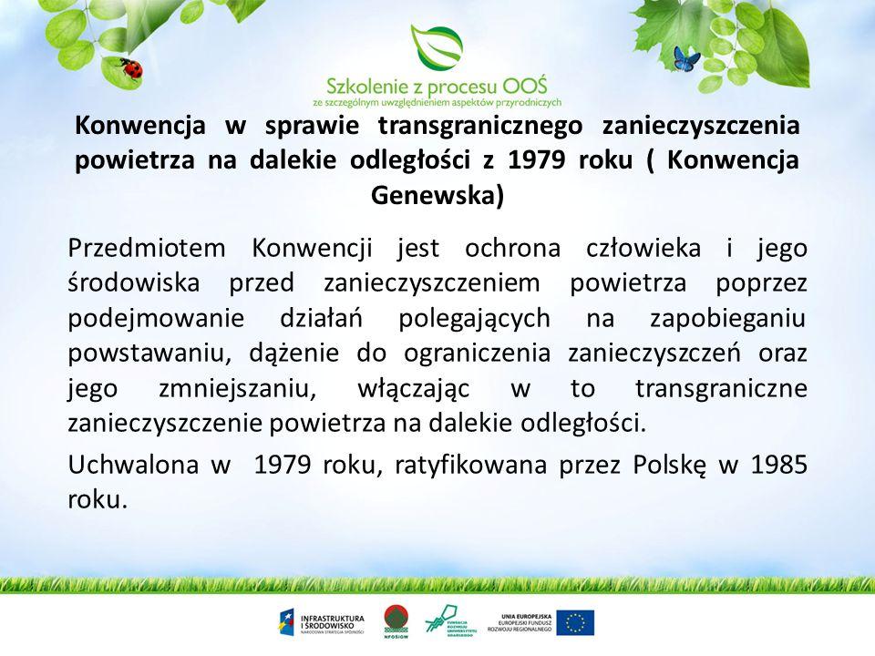Konwencja o ochronie wędrownych gatunków dzikich zwierząt z 1979 r. (Konwencja Bońska) Zobowiązuje państwa do ochrony wędrownych gatunków zwierząt na