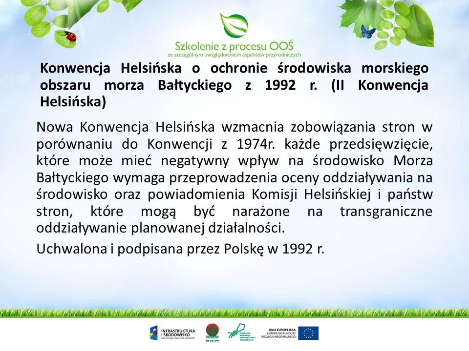 Konwencja o ocenach oddziaływania na środowisko w kontekście transgranicznym z 1991r. (Konwencja z Espoo) Zapisy konwencji ustanowiły procedury konsul
