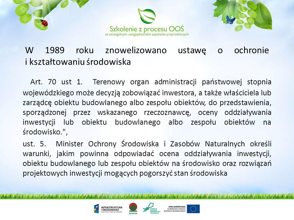 Lata 80-te, to czas przełomowy: ustawa o ochronie i kształtowaniu środowiska z 1980 r. Art. 70. 1. Organ administracji państwowej właściwy w sprawach