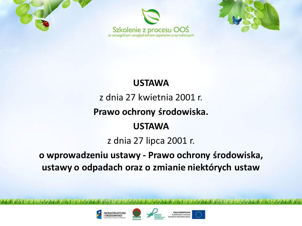 Lata 2000-2011 USTAWA z dnia 9 listopada 2000 r. o dostępie do informacji o środowisku i jego ochronie oraz o ocenach oddziaływania na środowisko. Dz.