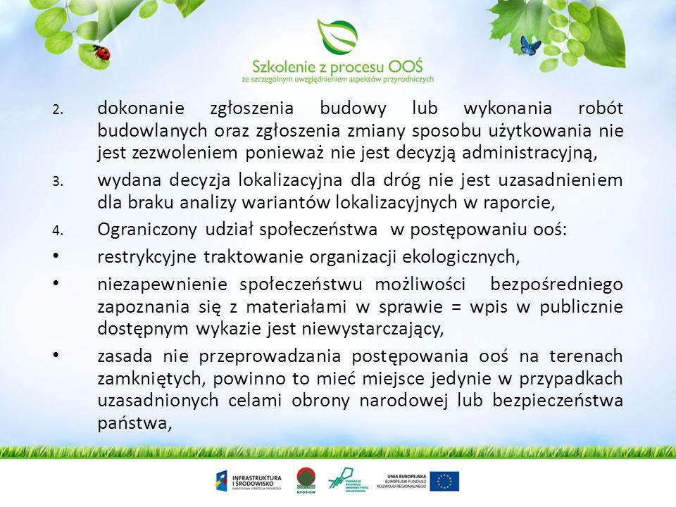 Rok 2008 zmiana przepisów - Decyzje środowiskowe – zarzuty Komisji Europejskiej do polskiej procedury ooś 1.Nieprawidłowe transponowanie pojęcia zezwo