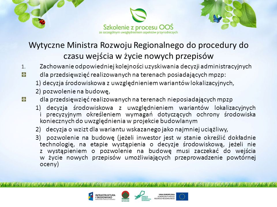 5. nieprawidłowa transpozycja dyrektywy w rozporządzeniu kwalifikującym przedsięwzięcie do decyzji środowiskowej: wyłączenie z obowiązku uzyskania dec