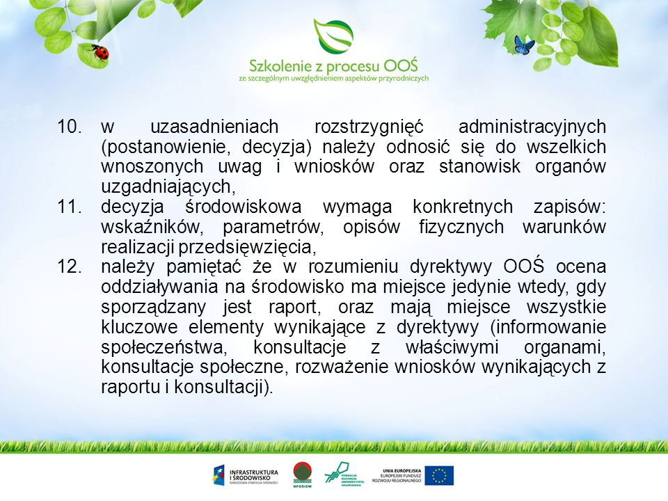 6.organizacje ekologiczne należy uznawać za Strony postępowania niezależnie od tego na którym etapie postępowania zgłosiły chęć uczestnictwa, także je