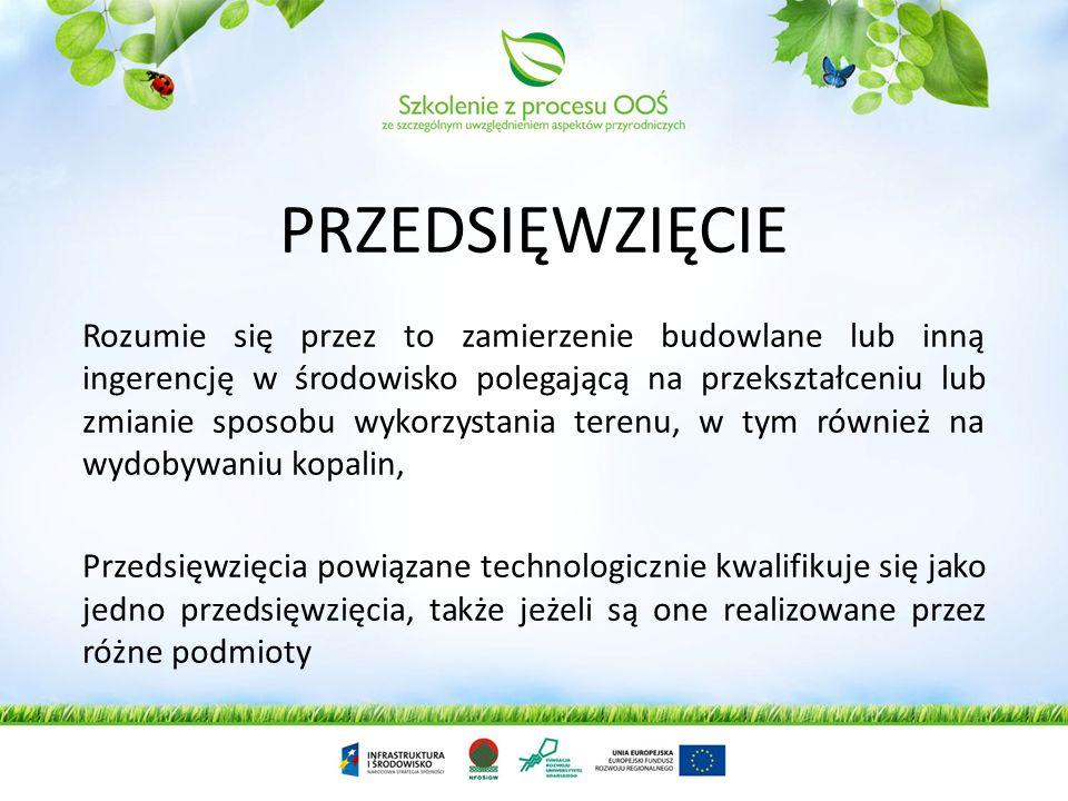 Realizacja planowanego przedsięwzięcia innego niż w/w wymaga przeprowadzenia oceny oddziaływania przedsięwzięcia na obszar Natura 2000, jeżeli: przeds
