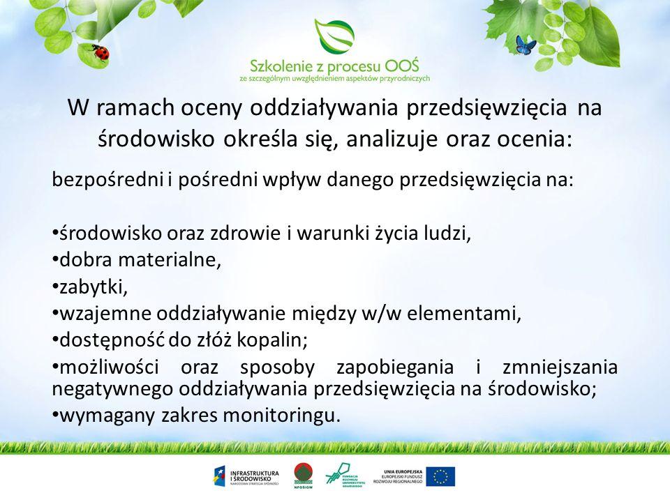 Ocenę oddziaływania przedsięwzięcia na środowisko przeprowadza się w ramach: postępowania w sprawie wydania decyzji o środowiskowych uwarunkowaniach;