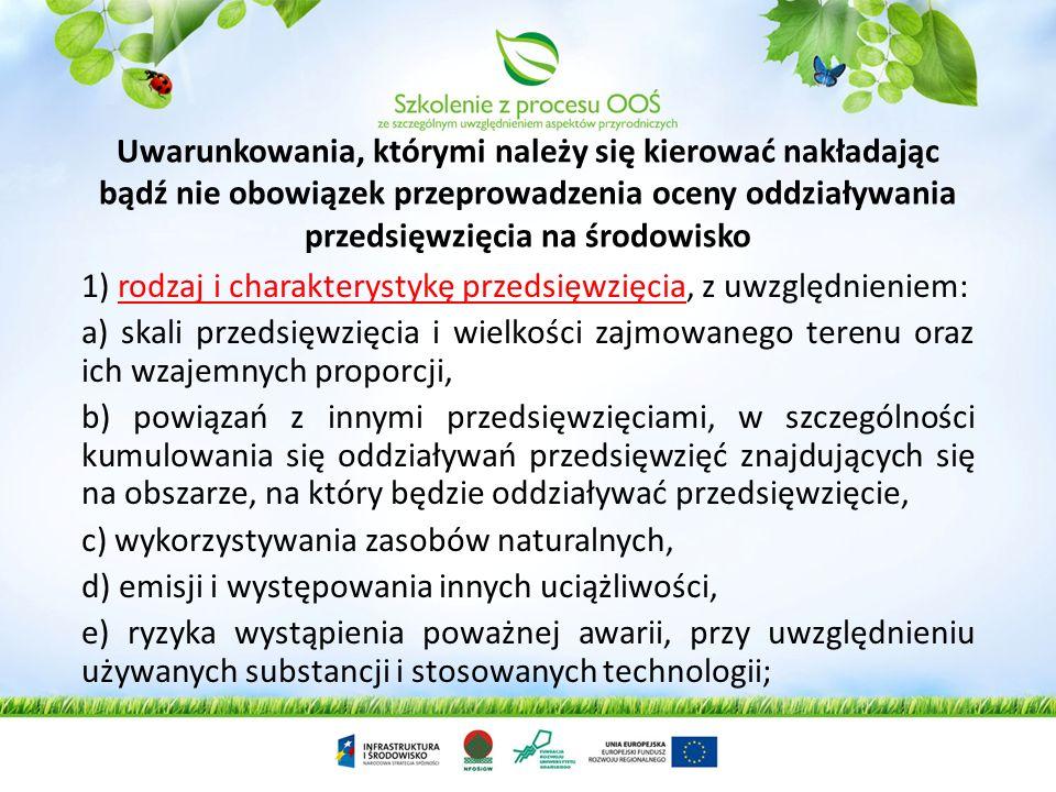 A w ramach oceny oddziaływania przedsięwzięcia na obszar Natura 2000 określa się, analizuje oraz ocenia oddziaływanie przedsięwzięć na obszary Natura