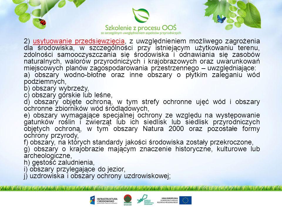 Uwarunkowania, którymi należy się kierować nakładając bądź nie obowiązek przeprowadzenia oceny oddziaływania przedsięwzięcia na środowisko 1) rodzaj i