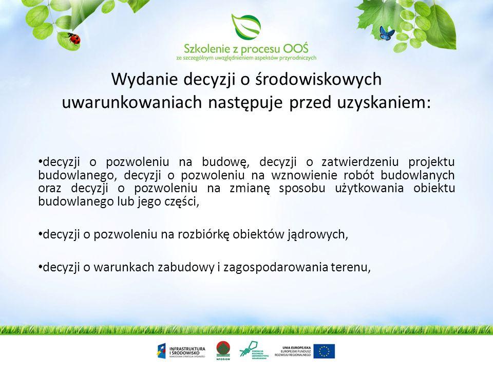 Decyzja o środowiskowych uwarunkowaniach Uzyskanie decyzji o środowiskowych uwarunkowaniach jest wymagane dla planowanych: przedsięwzięć mogących zaws