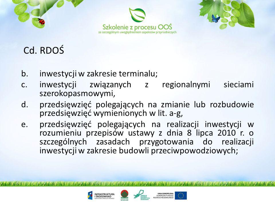 Organy właściwe do wydania decyzji o środowiskowych uwarunkowaniach: 1.regionalny dyrektor ochrony środowiska – w przypadku: a.będących przedsięwzięci