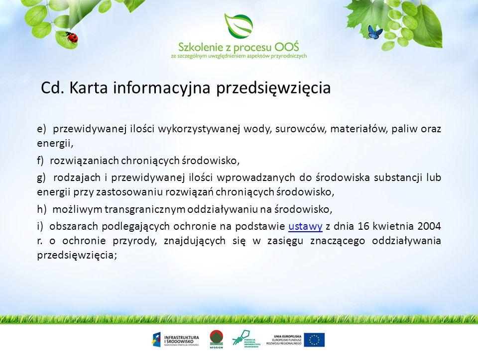 Karta informacyjna przedsięwzięcia rozumie się przez to dokument zawierający podstawowe informacje o planowanym przedsięwzięciu, w szczególności dane