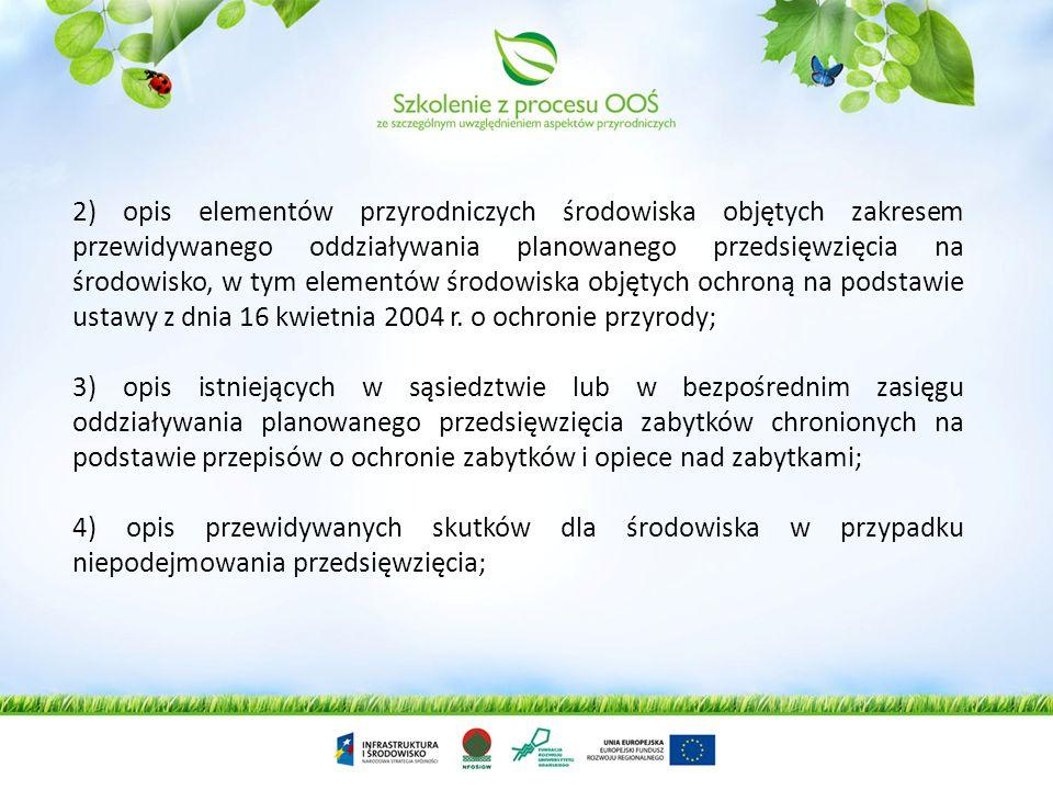 Raport o oddziaływaniu przedsięwzięcia na środowisko powinien zawierać: 1) opis planowanego przedsięwzięcia, a w szczególności: a) charakterystykę cał