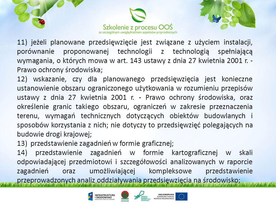 10) dla dróg będących przedsięwzięciami mogącymi zawsze znacząco oddziaływać na środowisko: a) określenie założeń do: – ratowniczych badań zidentyfiko