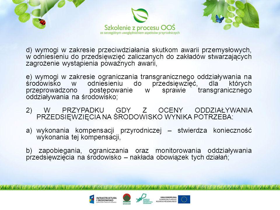 W decyzji o środowiskowych uwarunkowaniach, wydawanej po przeprowadzeniu oceny oddziaływania przedsięwzięcia na środowisko, właściwy organ: 1)OKREŚLA: