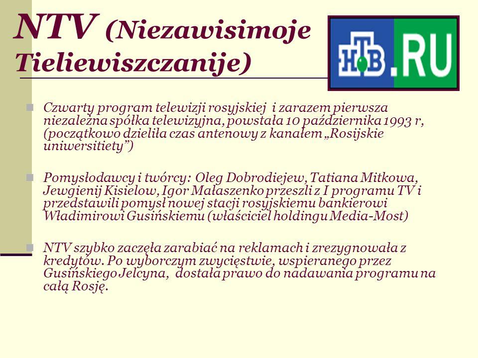 NTV (Niezawisimoje Tieliewiszczanije) Czwarty program telewizji rosyjskiej i zarazem pierwsza niezależna spółka telewizyjna, powstała 10 października