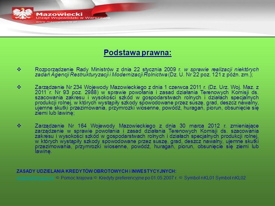 Podstawa prawna: Rozporządzenie Rady Ministrów z dnia 22 stycznia 2009 r. w sprawie realizacji niektórych zadań Agencji Restrukturyzacji i Modernizacj