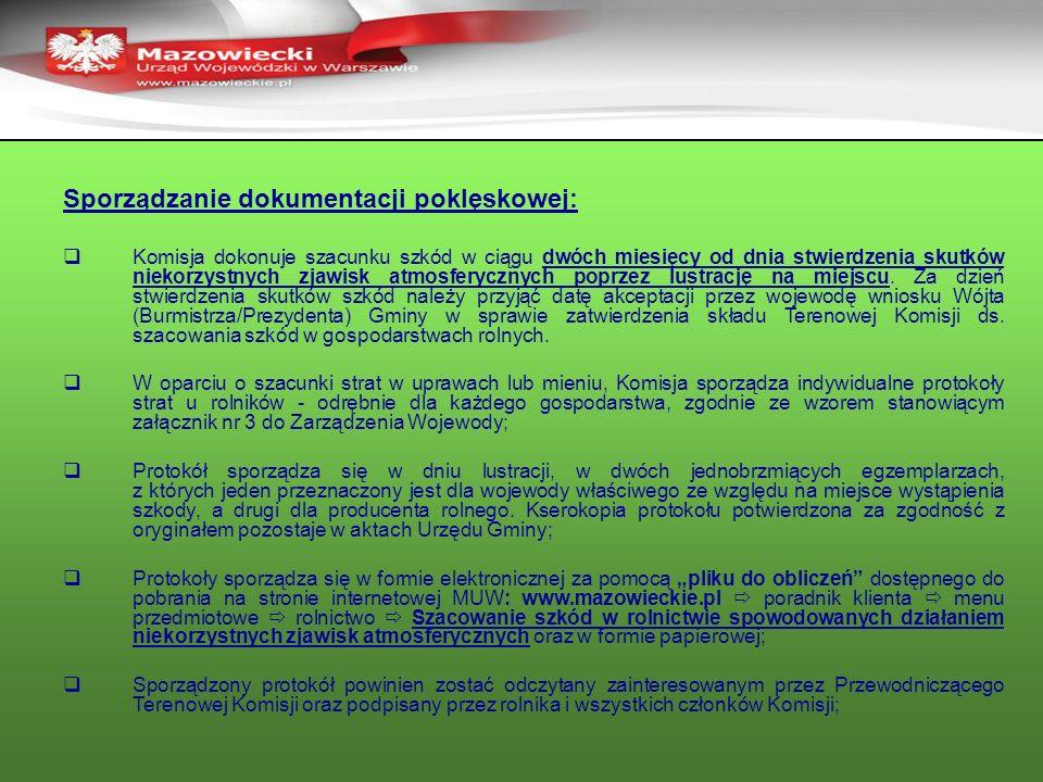 Sporządzanie dokumentacji poklęskowej: Komisja dokonuje szacunku szkód w ciągu dwóch miesięcy od dnia stwierdzenia skutków niekorzystnych zjawisk atmo