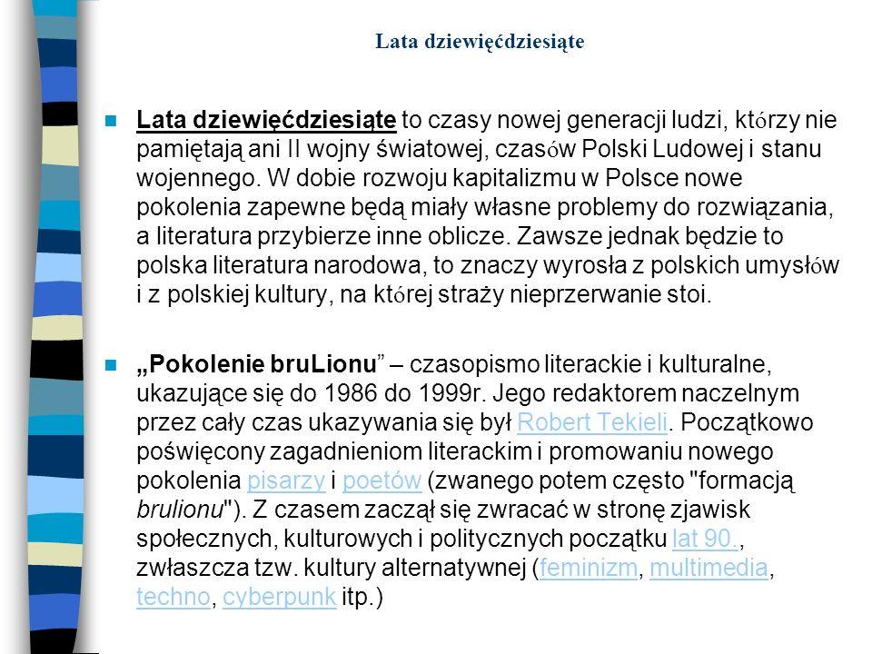 Lata dziewięćdziesiąte Lata dziewięćdziesiąte to czasy nowej generacji ludzi, kt ó rzy nie pamiętają ani II wojny światowej, czas ó w Polski Ludowej i