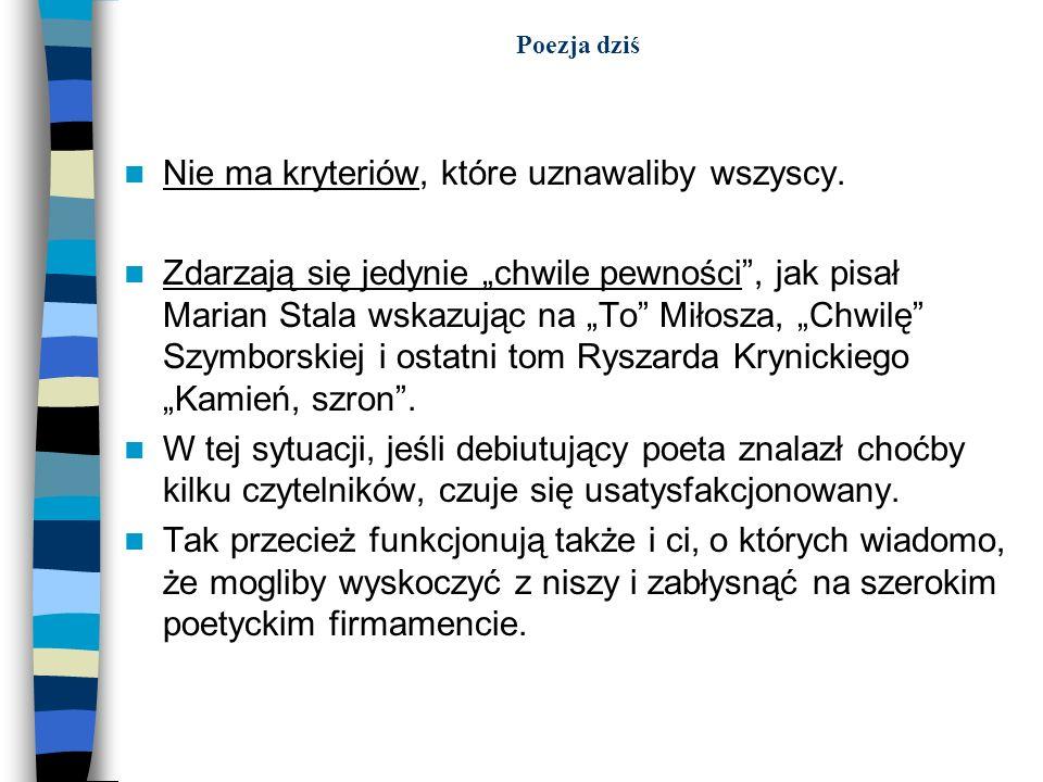 Lata dziewięćdziesiąte: nurt klasycyzujący * nurt klasycyzujący: Poeci nurtu klasycyzującego nie wyrzekają się refleksji nad współczesnością, jednak czynią to poprzez takie formuły poetyckie, które klarownie nawiązują do tradycji literacko- kulturowej (polskiej i europejskiej).