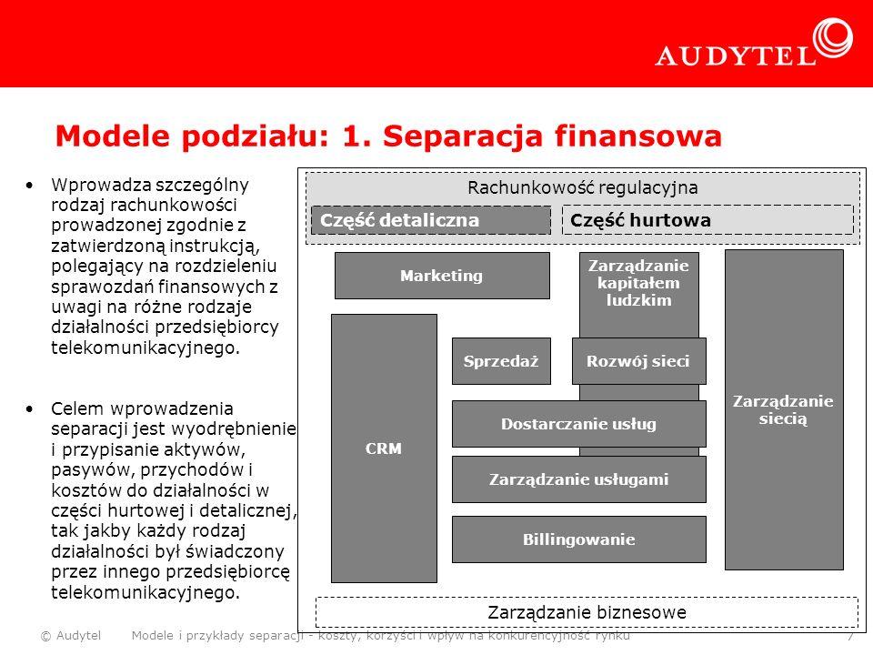 © Audytel Modele i przykłady separacji - koszty, korzyści i wpływ na konkurencyjność rynku 7 Rachunkowość regulacyjna Wprowadza szczególny rodzaj rach