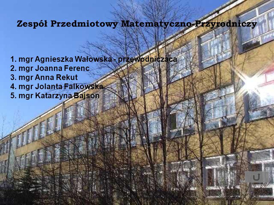 Zespół Przedmiotowy Matematyczno-Przyrodniczy 1. mgr Agnieszka Wałowska - przewodnicząca 2. mgr Joanna Ferenc 3. mgr Anna Rekut 4. mgr Jolanta Falkows