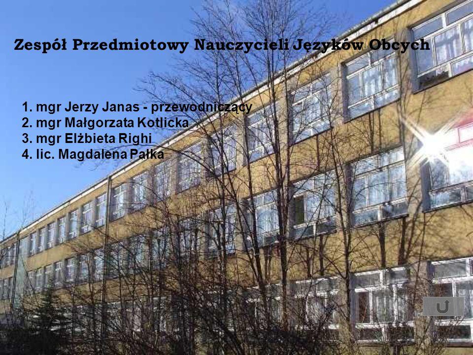 Zespół Przedmiotowy Nauczycieli Języków Obcych 1. mgr Jerzy Janas - przewodniczący 2. mgr Małgorzata Kotlicka 3. mgr Elżbieta Righi 4. lic. Magdalena