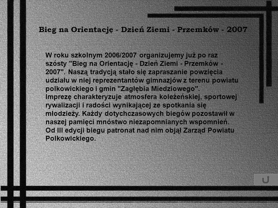 W roku szkolnym 2006/2007 organizujemy już po raz szósty