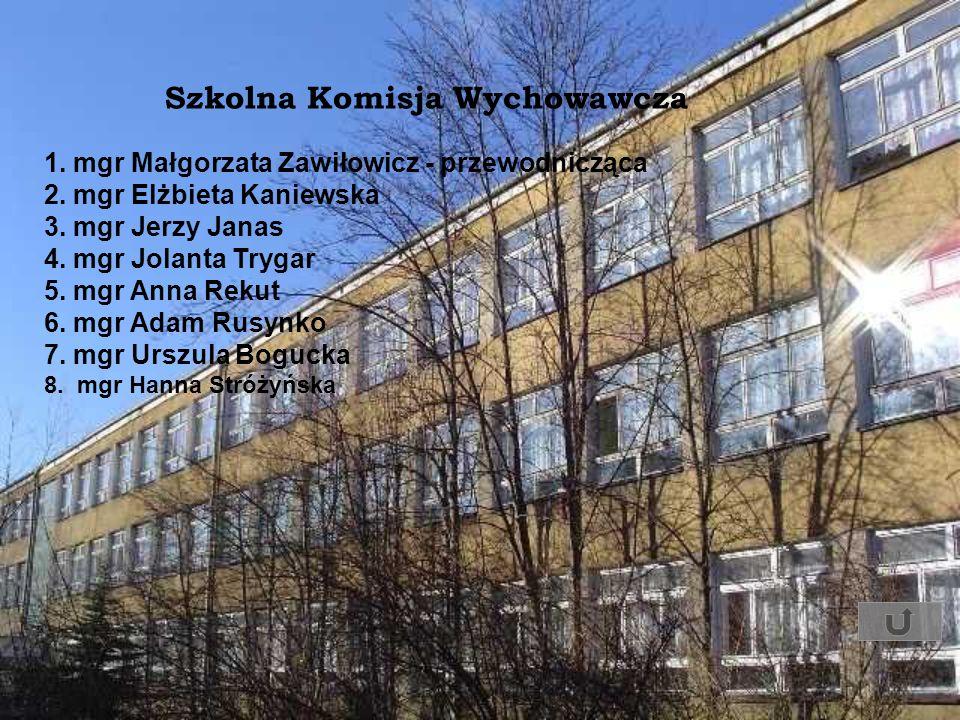 Szkolna Komisja Wychowawcza 1. mgr Małgorzata Zawiłowicz - przewodnicząca 2. mgr Elżbieta Kaniewska 3. mgr Jerzy Janas 4. mgr Jolanta Trygar 5. mgr An