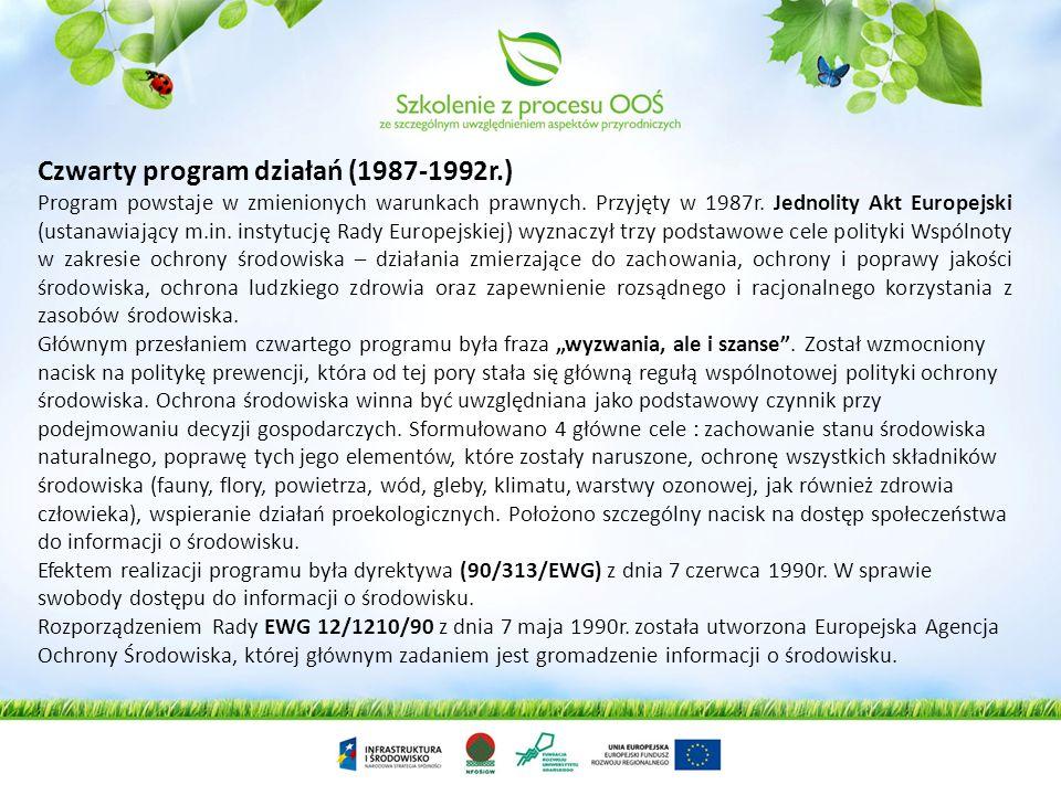 Czwarty program działań (1987-1992r.) Program powstaje w zmienionych warunkach prawnych. Przyjęty w 1987r. Jednolity Akt Europejski (ustanawiający m.i