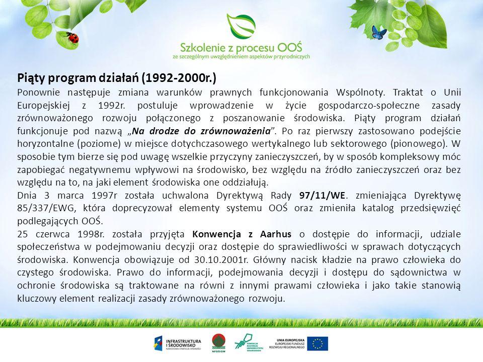 Piąty program działań (1992-2000r.) Ponownie następuje zmiana warunków prawnych funkcjonowania Wspólnoty. Traktat o Unii Europejskiej z 1992r. postulu
