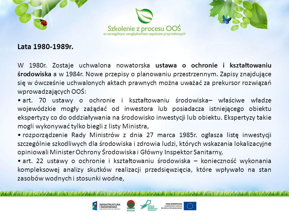 Lata 1980-1989r. W 1980r. Zostaje uchwalona nowatorska ustawa o ochronie i kształtowaniu środowiska a w 1984r. Nowe przepisy o planowaniu przestrzenny