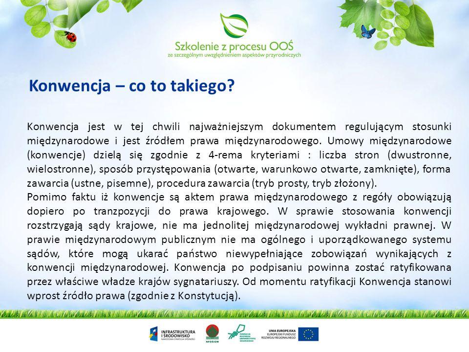 Konwencje – w zakresie środowiska mające szczególne znaczenie dla systemu OOŚ - przegląd Konwencja o obszarach wodno-błotnych, mające znaczenie międzynarodowe, zwłaszcza jako środowisko życiowe ptactwa wodnego z 1971 roku (Konwencja Ramsarska) Jest jednym z pierwszych międzynarodowych aktów prawnych.