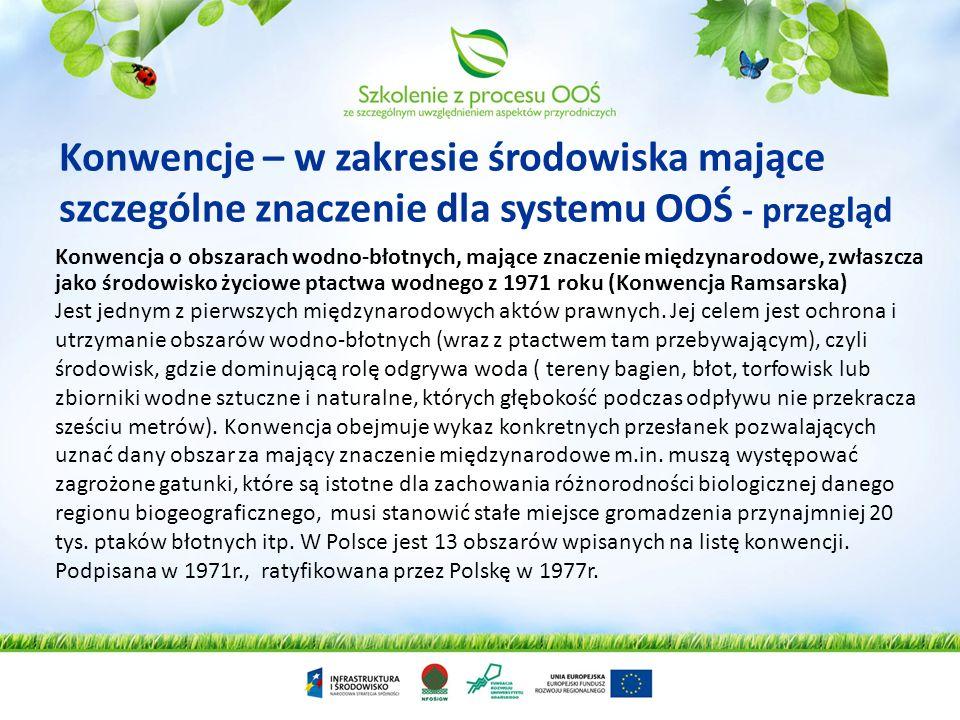 Konwencje – w zakresie środowiska mające szczególne znaczenie dla systemu OOŚ - przegląd Konwencja o obszarach wodno-błotnych, mające znaczenie między